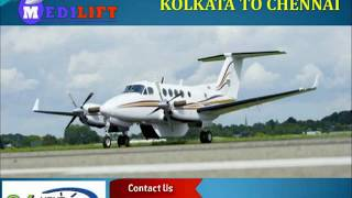 Get Comfortable Shifting Air Ambulance Kolkata to Chennai by Medilift