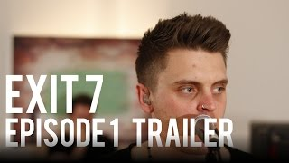 Exit 7 | Episode 1 Trailer