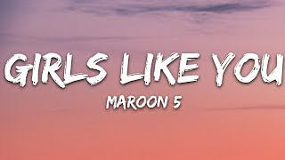 Maroon 5 - Girls Like You (Lyrics) ft. Cardi B