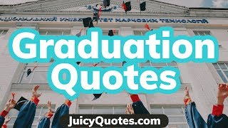 Top 15 Graduation Quotes And Sayings 2020 - (For Finishing School And College)