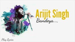 Bandeya | Lyrics | Arjit Singh |Dil Juunglee | Best Song