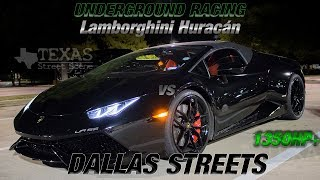 UNDERGROUND RACING 1250HP* TT Huracan vs The STREETS of DALLAS...(210MPH ON THE STREET!!) (4K)
