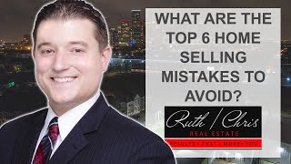 Q: What Are the Top 6 Home Selling Mistakes to Avoid?