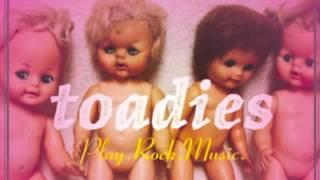 Toadies - We Burned The City Down