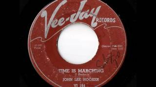 John Lee Hooker - Time Is Marching (Vee-Jay)