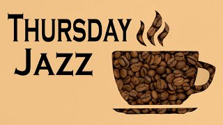 Thursday JAZZ - Coffee Break Music - Background Jazz Music To Relax, Work, Study To