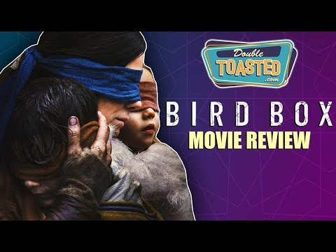BIRD BOX MOVIE REVIEW - Double Toasted