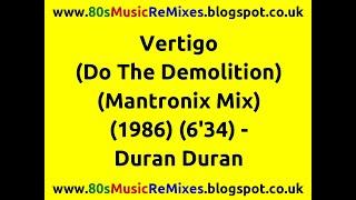 Vertigo (Do The Demolition) (Mantronix Mix) - Duran Duran | 80s Club Mixes | 80s Club Music