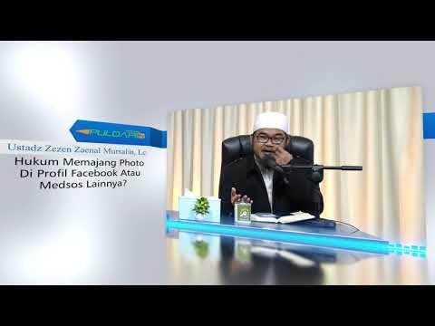 Hukum Memajang Photo Di Profil Facebook & Medsos - Ustadz Zezen Zaenal Mursalin, Lc (Tanya Jawab)