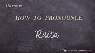 How to Pronounce Raita     Raita Pronunciation