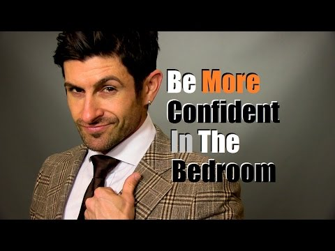 Simple Tips For Men To Boost Your Bedroom Confidence (And Performance)