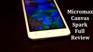 Micromax Canvas Spark Full Review