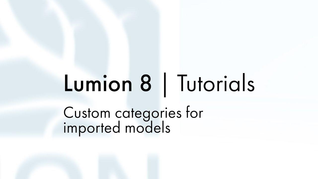 編集モード:インポートモデルのカスタムカテゴリ(Lumion8 series)