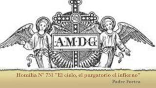 """Sermón 751 """" El Cielo El Purgatorio Y El Infierno"""""""