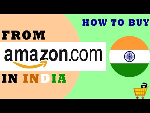 How to buy products from amazon com in India   How to order products from amazon.com from india