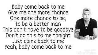 Baby Come Back To Me (Lyrics)   By Kane Brown