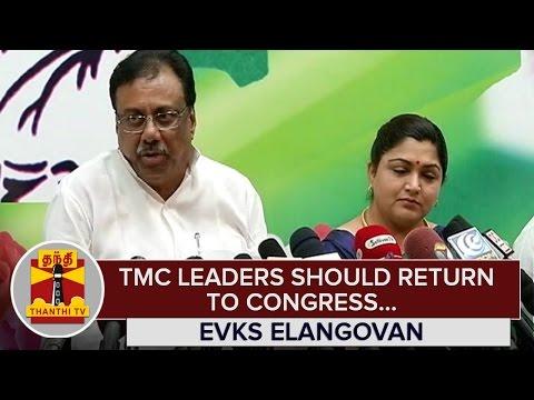TMC-Leaders-should-return-to-Congress-Party--E-V-K-S-Elangovan--Thanthi-TV