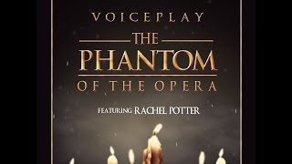 The Phantom Of The Opera VoicePlay ft. Rachel Potter - Lyrics