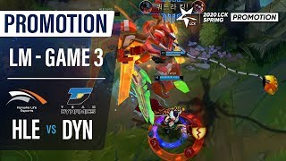 HLE vs DYN | Promotion Losers Match Game3 H/L | 2020 LCK Spring