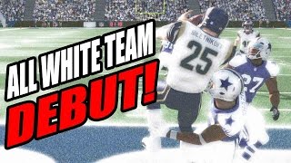 MUST WATCH! ALL WHITE SQUAD DEBUT!! - Ultimate Team Madden 15  | MUT 15 XB1 Gameplay