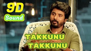 Takkunu Takkunu | Mr.Local | 9D Audio Songs HD Quality | Use Headphones