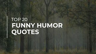 Top 20 Funny Humor Quotes | Daily Quotes | Beautiful Quotes | Motivational Quotes