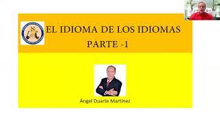 EL IDIOMA DE LOS IDIOMAS-Part 1