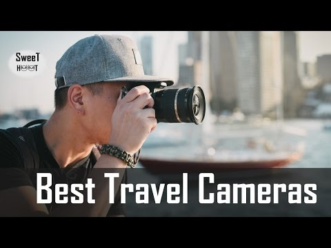 5 Best Travel Cameras 2017 - Camera For Travel Photography