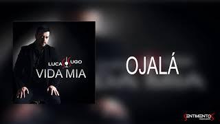 Ojalá (Audio) - Lucas Sugo (Video)