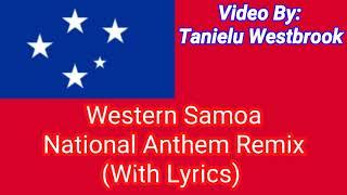 Western Samoa National Anthem Remix (With Lyrics)