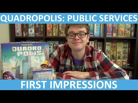 Quadropolis: Public Services - First Impressions