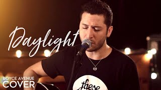 Daylight - Maroon 5 (Boyce Avenue cover) on Spotify & Apple
