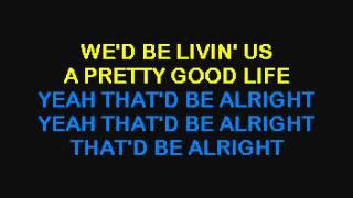 That'd Be Alright - Alan Jackson