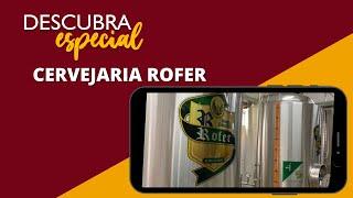 Descubra Edição Especial: conheça a cervejaria Rofer