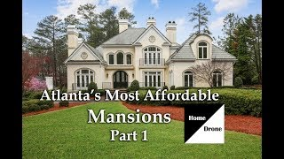 Atlanta's Most Affordable Mansions Part 1