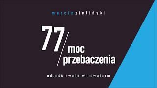 77 moc przebaczenia - Marcin Zieliński [FRAGMENT AUDIO]
