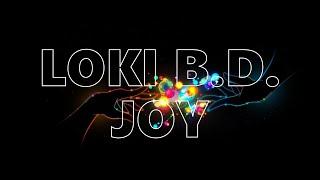 Video LOKI B.D. - JOY