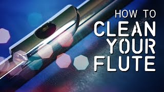 How To Clean Your Flute