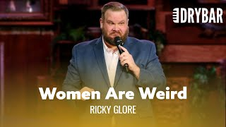 Women Are Different And Weird. Ricky Glore - Full Special