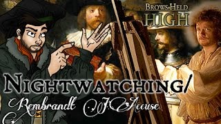 Nightwatching/Rembrandt's J'Accuse - Brows Held High (NSFW)
