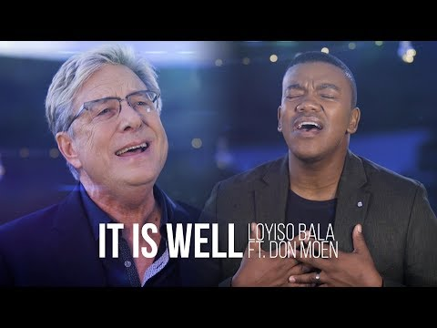 It Is Well - Loyiso Bala ft  Don Moen