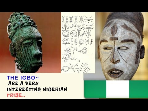 THE IGBO are a very interesting NIGERIAN Tribe..