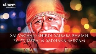 Sai Vachan-Shirdi Saibaba bhajan by Pt. Jasraj & Sadhana Sargam