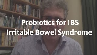 Probiotics for IBS - Irritable Bowel Syndrome