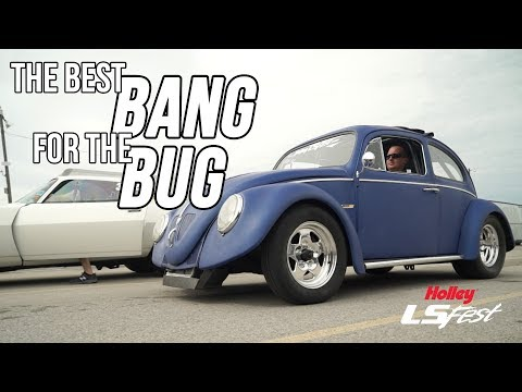 The Best Bang For The Bug - LS Powered Volkswagen Bug - Holley LS Fest