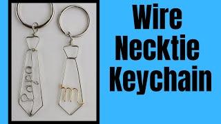 Wire Necktie Keychain Tutorial // DIY Fathers Day Gift