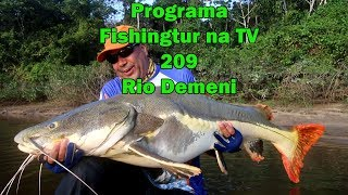 Programa Fishingtur na Tv 209 - Aventuras no Rio Demeni