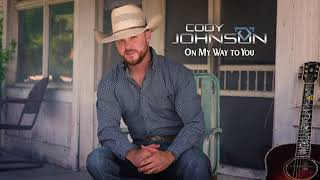 Cody Johnson   On My Way To You (Official Audio)