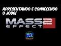 Mass Effect 2 apresentando E Conhecendo O Jogo 1