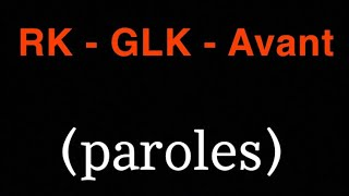 Rk & GLK   AVANT (paroles)+(clip Officiel)